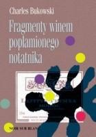 Fragmenty winem poplamionego notatnika. Zebrane po raz pierwszy opowiadania, eseje i felietony z lat 1944-1990