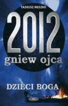 Okładka książki 2012 Gniew ojca, t. 2 Dzieci Boga