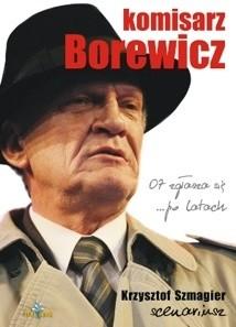 Okładka książki Komisarz Borewicz. 07 zgłasza się... po latach