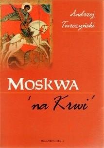 Okładka książki Moskwa na Krwi