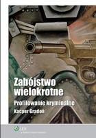 Okładka książki Zabójstwo wielokrotne. Profilowanie kryminalne