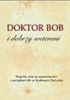 Doktor Bob i dobrzy weterani. Biografia, wraz ze wspomnieniami o początkach AA na Środkowym Zachodzie