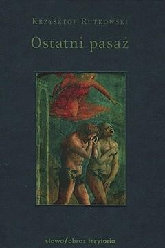Okładka książki Ostatni pasaż. Przepowieść o byciu byle-jakim