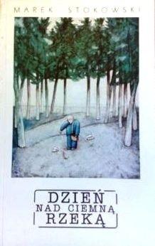 Okładka książki Dzień nad ciemną rzeką