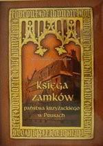 Okładka książki Księga zamków państwa krzyżackiego w Prusach