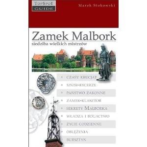 Okładka książki Zamek Malbork – siedziba wielkich mistrzów