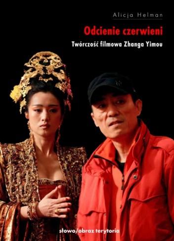 Okładka książki Odcienie czerwieni. Twórczość filmowa Zhanga Yimou