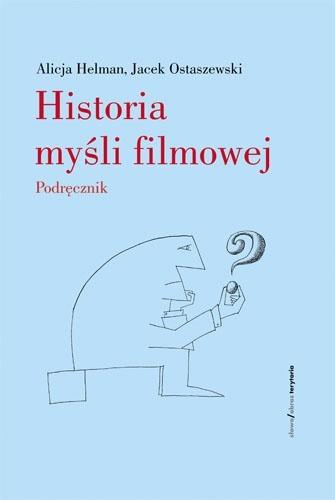 Okładka książki Historia myśli filmowej. Podręcznik