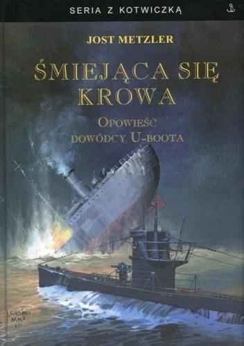 Okładka książki Śmiejąca się krowa. Opowieść dowódcy U-boota