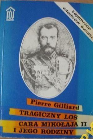 Okładka książki Tragiczny los cara Mikołaja II i jego rodziny