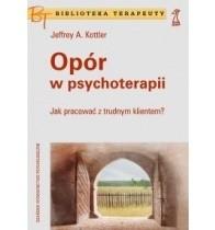Okładka książki Opór w psychoterapii. Jak pracować z trudnym klientem?