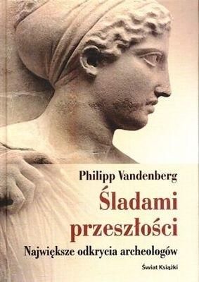 Okładka książki Śladami przeszłości. Największe odkrycia archeologów