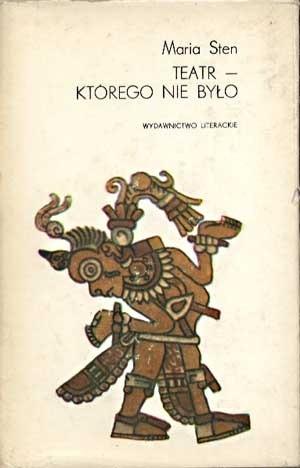Okładka książki Teatr — którego nie było: szkice o teatrze náhuatl