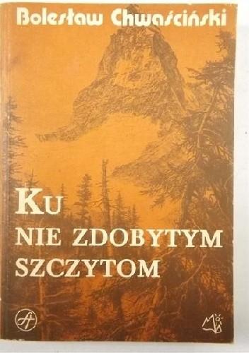 Okładka książki Ku nie zdobytym szczytom