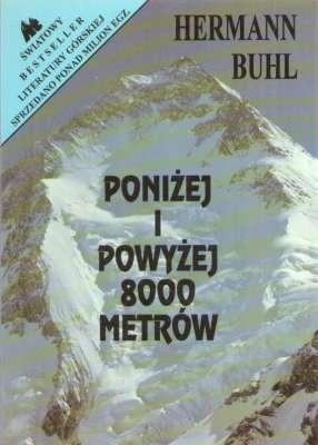Okładka książki Poniżej i powyżej 8000 metrów