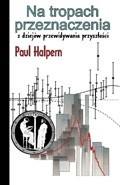 Okładka książki Na tropach przeznaczenia. Z dziejów przewidywania przyszłości