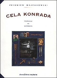 Okładka książki Cela Konrada. Powracając do Mickiewicza