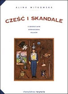 Okładka książki Cześć i skandale. O emigracyjnym doświadczeniu Polaków