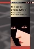 Okładka książki O złośliwej dyskredytacji. Manipulowanie wizerunkiem przeciwnika