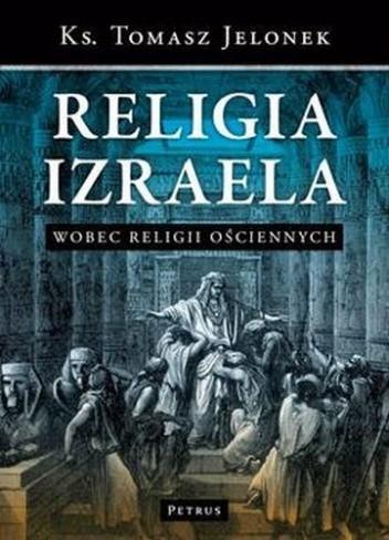 Okładka książki Religia Izraela wobec religii ościennych