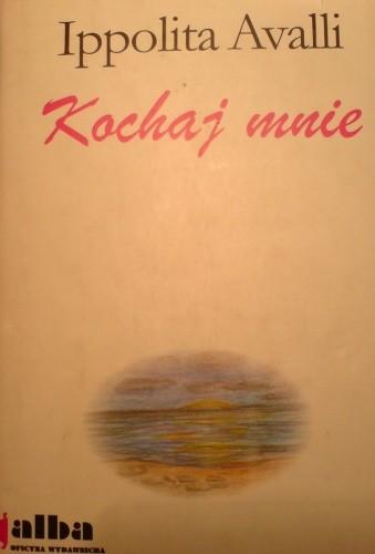 Okładka książki Kochaj mnie