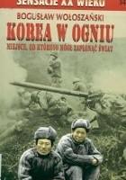 Korea w ogniu: miejsce, od którego mógł zapłonąć świat