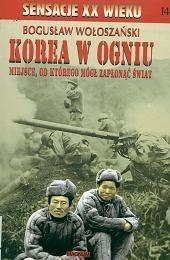 Okładka książki Korea w ogniu: miejsce, od którego mógł zapłonąć świat