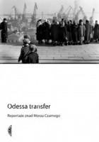 Odessa transfer. Reportaże znad Morza Czarnego