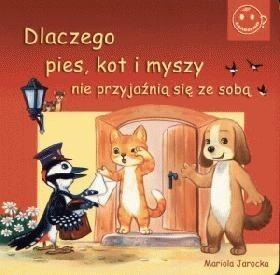 Okładka książki Dlaczego pies, kot i myszy nie przyjaźnią się ze sobą?