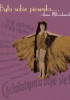 Była sobie piosenka...: gwiazdy kabaretu i emigracyjnej Melpomeny
