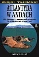 Okładka książki Atlantyda w Andach: Czy tajemniczy płaskowyż w Boliwii to legendarna Atlantyda?