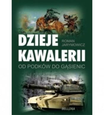 Okładka książki Dzieje kawalerii. Od podków do gąsienic