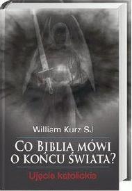 Okładka książki Co Biblia mówi o końcu świata. Ujęcie katolickie