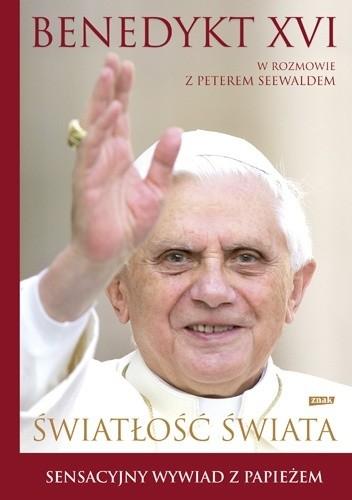 światłość świata Benedykt Xvi Peter Seewald 82417 Lubimyczytaćpl