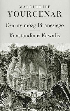 Okładka książki Czarny mózg Piranesiego. Konstandinos Kawafis