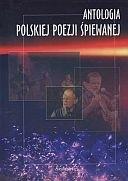 Okładka książki Antologia polskiej poezji śpiewanej