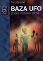 Baza UFO : ziemskie spotkania z obcymi