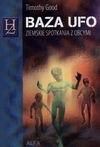 Okładka książki Baza UFO : ziemskie spotkania z obcymi