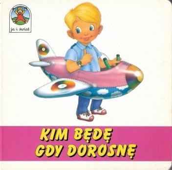 Okładka książki Kim będę gdy dorosnę