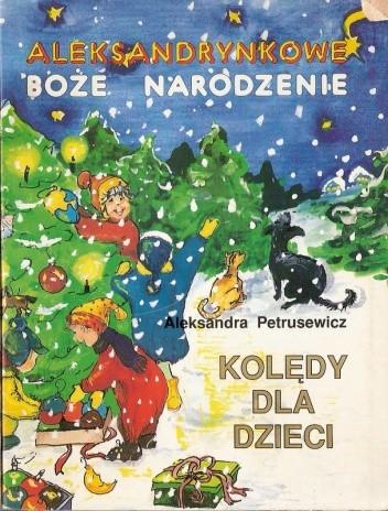 Okładka książki Aleksandrynkowe Boże Narodzenie. Kolędy dla dzieci