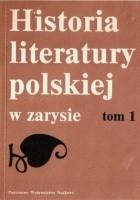 Historia literatury polskiej w zarysie, tom 1