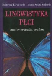 Okładka książki Lingwistyka płci. Ona i on w języku polskim