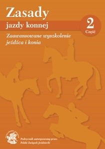 Okładka książki Zasady jazdy konnej, część 2, Zaawansowane wyszkolenie jeźdźca i konia