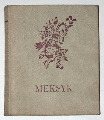 Okładka książki Meksyk. Orzeł, wąż i opuncja