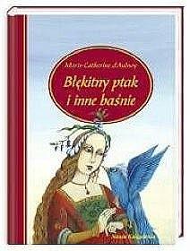Okładka książki Błękitny ptak i inne baśnie
