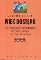 Okładka książki Wiek dostępu. Nowa kultura hiperkapitalizmu, w której płaci się za każdą chwilę życia
