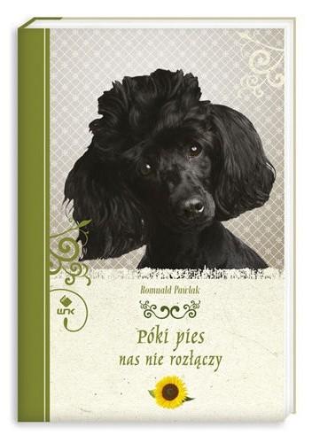 Okładka książki Póki pies nas nie rozłączy