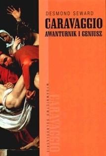 Okładka książki Caravaggio: Awanturnik i geniusz