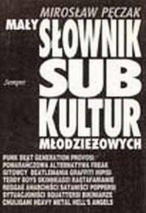 Okładka książki Mały słownik subkultur młodzieżowych