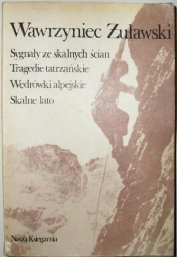 Okładka książki Sygnały ze skalnych ścian. Tragedie tatrzańskie. Wędrówki alpejskie. Skalne lato